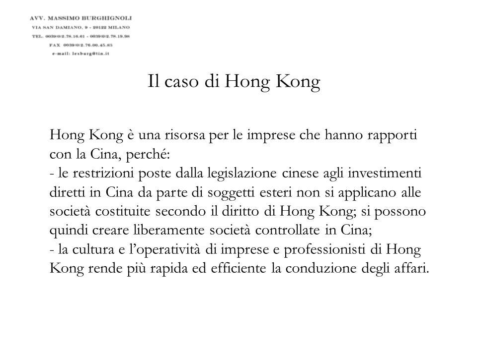 Il caso di Hong Kong Hong Kong è una risorsa per le imprese che hanno rapporti con la Cina, perché: