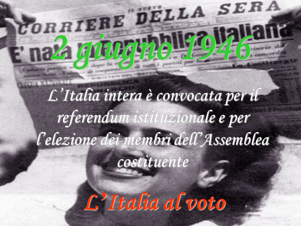 2 giugno 1946 L'Italia al voto
