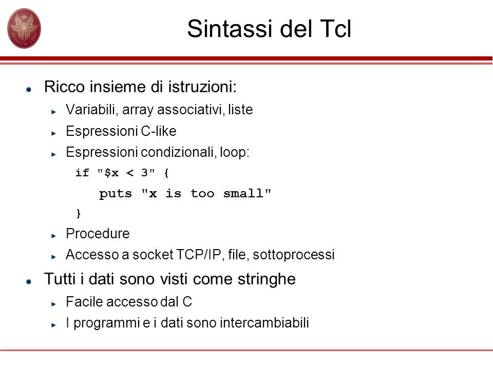 Sintassi del Tcl Ricco insieme di istruzioni: