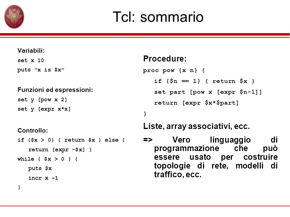 Tcl: sommario Procedure: Liste, array associativi, ecc.
