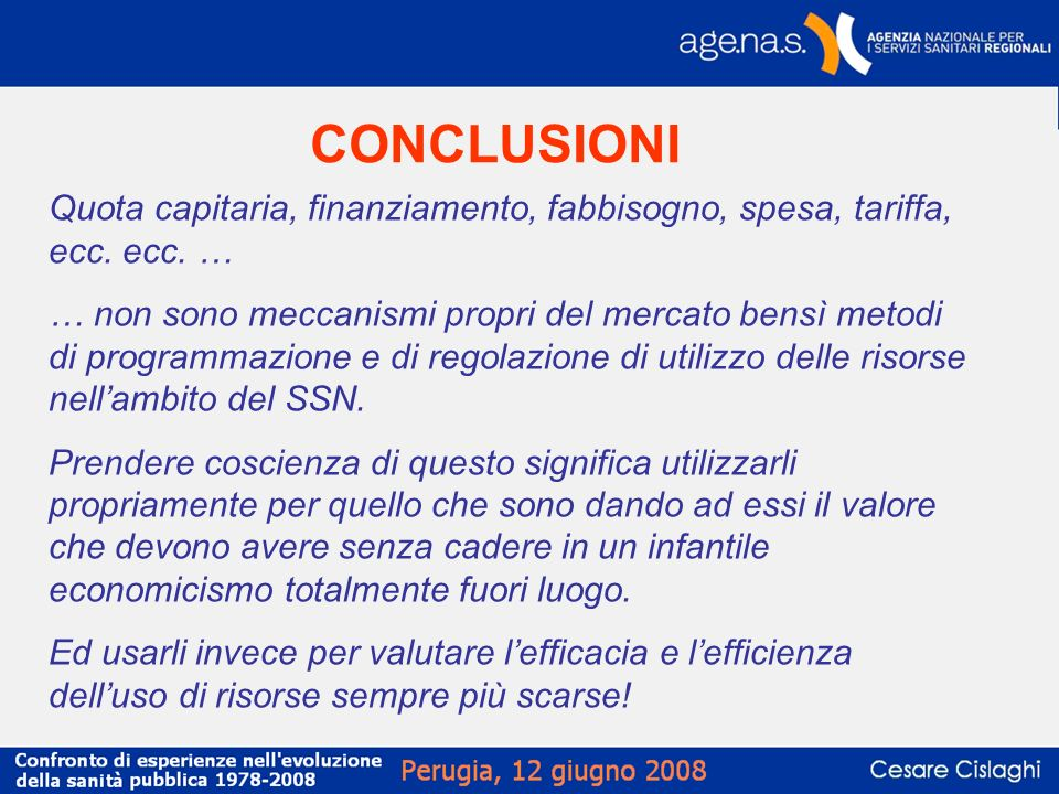 CONCLUSIONI Quota capitaria, finanziamento, fabbisogno, spesa, tariffa, ecc. ecc. …