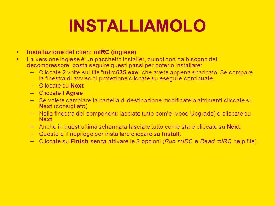 INSTALLIAMOLO Installazione del client mIRC (inglese)