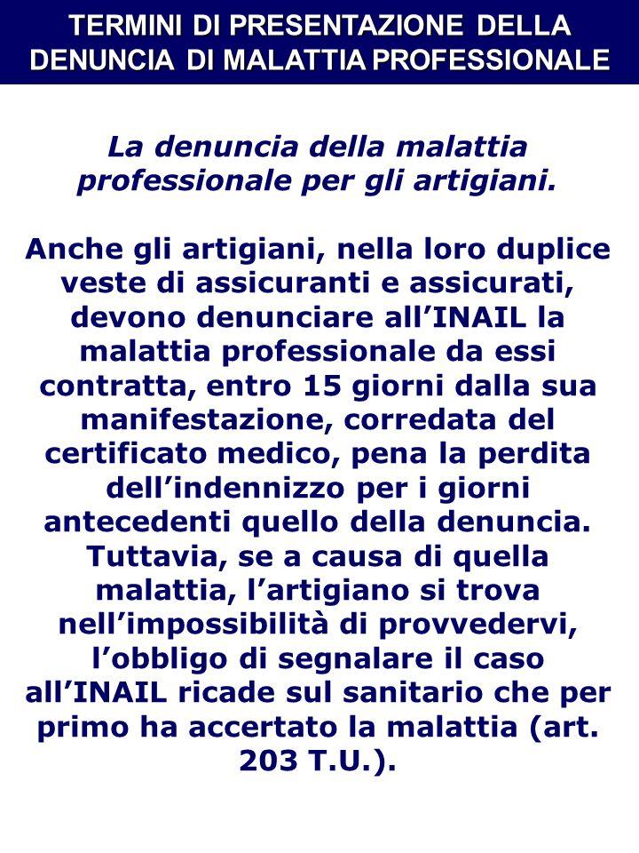 TERMINI DI PRESENTAZIONE DELLA DENUNCIA DI MALATTIA PROFESSIONALE