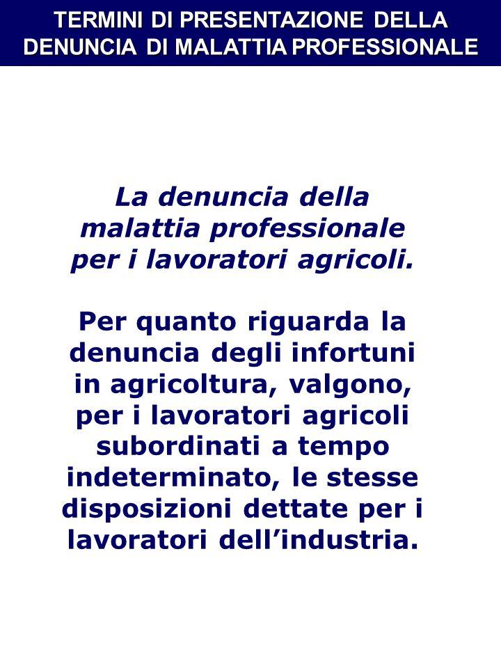 La denuncia della malattia professionale per i lavoratori agricoli.