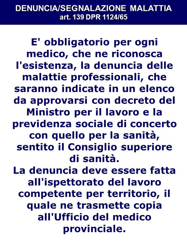 DENUNCIA/SEGNALAZIONE MALATTIA art. 139 DPR 1124/65