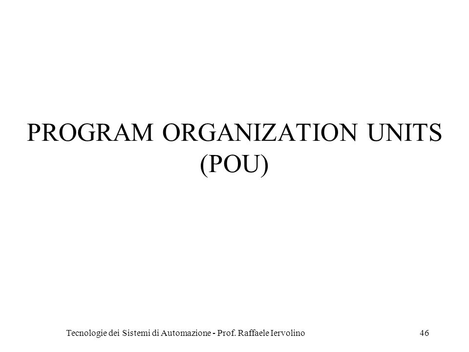 PROGRAM ORGANIZATION UNITS (POU)