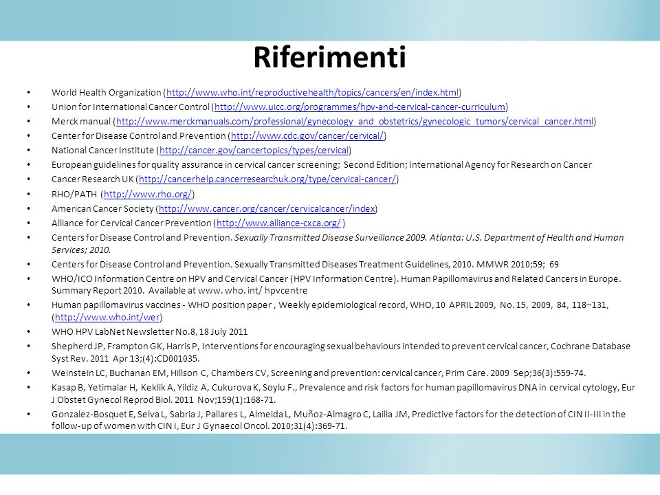 Riferimenti World Health Organization (http://www.who.int/reproductivehealth/topics/cancers/en/index.html)
