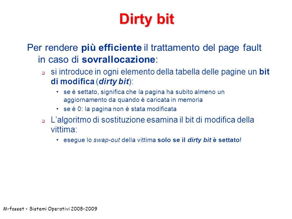 Dirty bit Per rendere più efficiente il trattamento del page fault in caso di sovrallocazione: