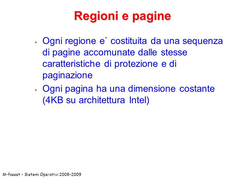 Regioni e pagine Ogni regione e` costituita da una sequenza di pagine accomunate dalle stesse caratteristiche di protezione e di paginazione.