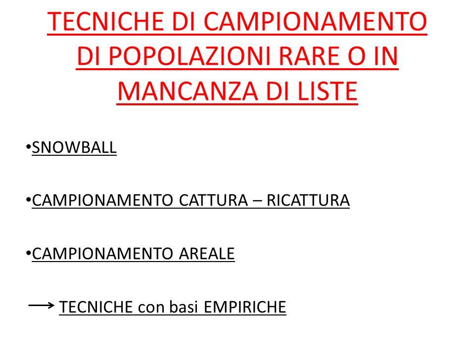 TECNICHE DI CAMPIONAMENTO DI POPOLAZIONI RARE O IN MANCANZA DI LISTE