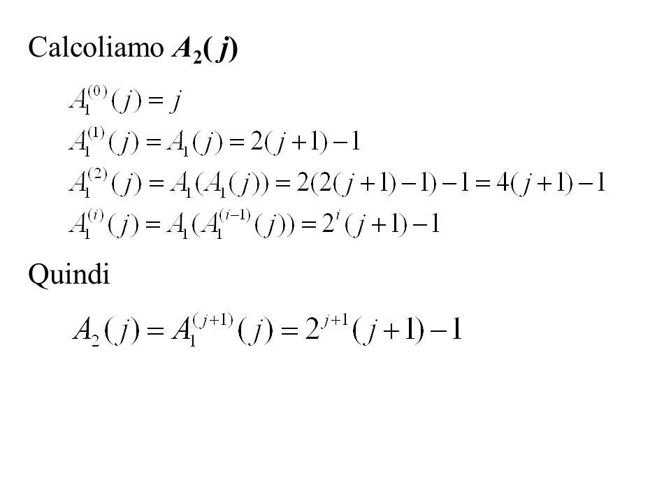 Calcoliamo A2( j) Quindi