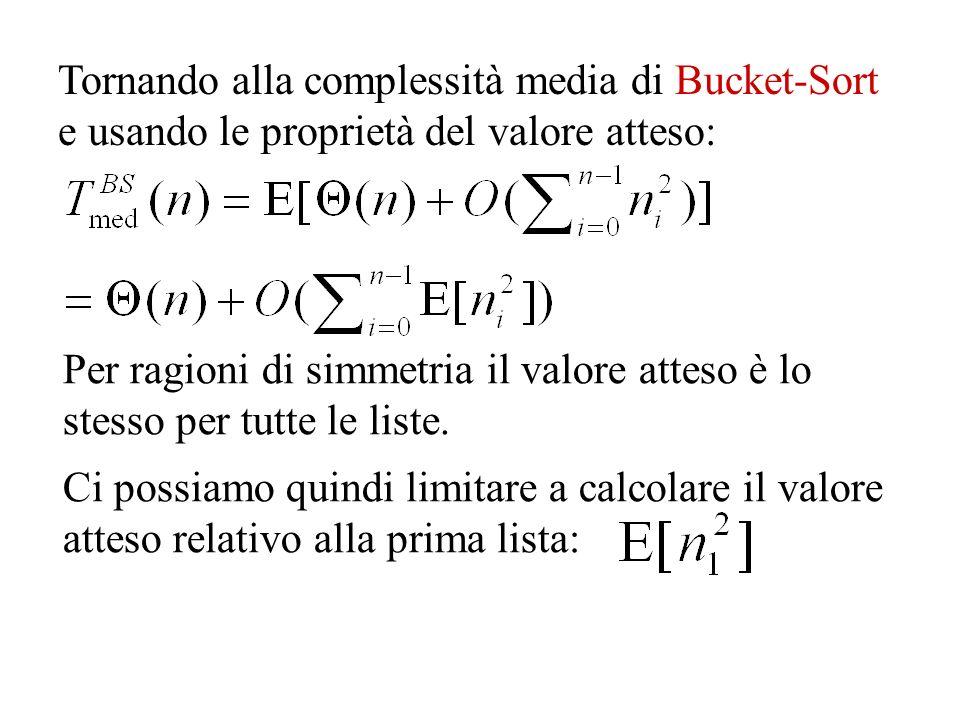 Tornando alla complessità media di Bucket-Sort e usando le proprietà del valore atteso: