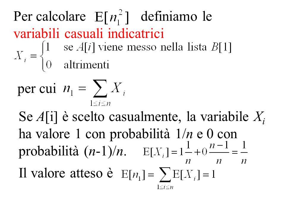 Per calcolare definiamo le variabili casuali indicatrici