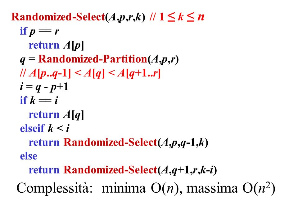 Complessità: minima O(n), massima O(n2)