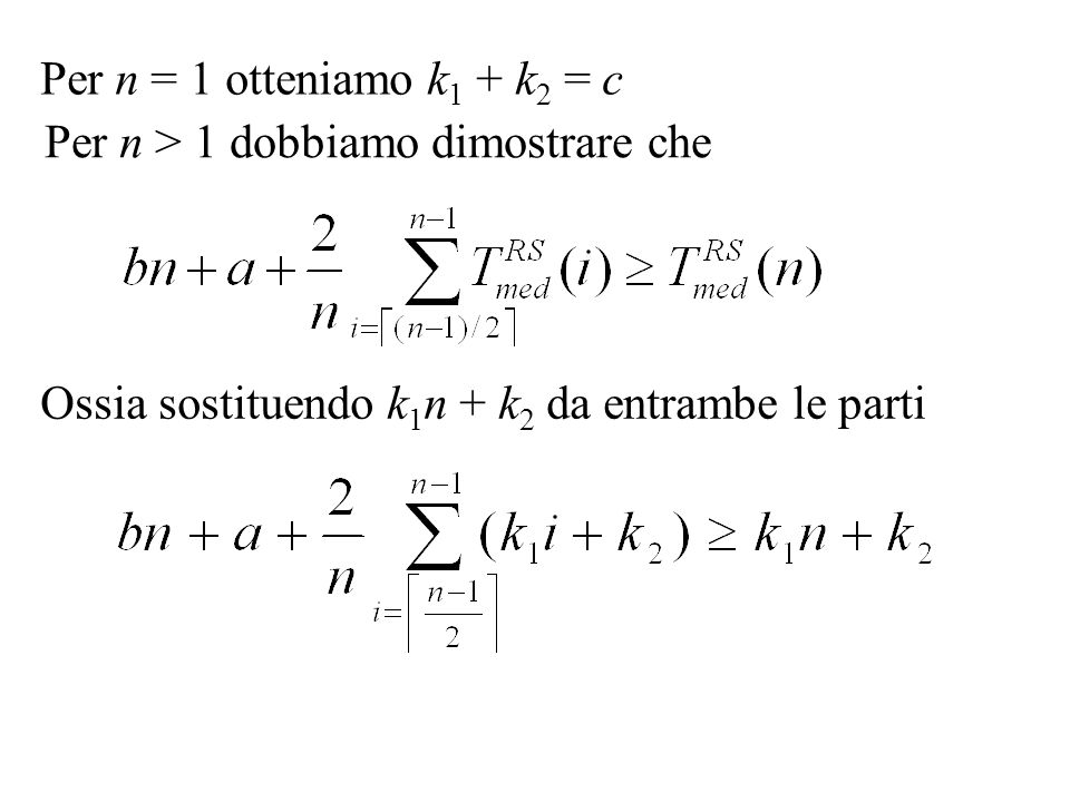 Per n = 1 otteniamo k1 + k2 = c Per n > 1 dobbiamo dimostrare che.