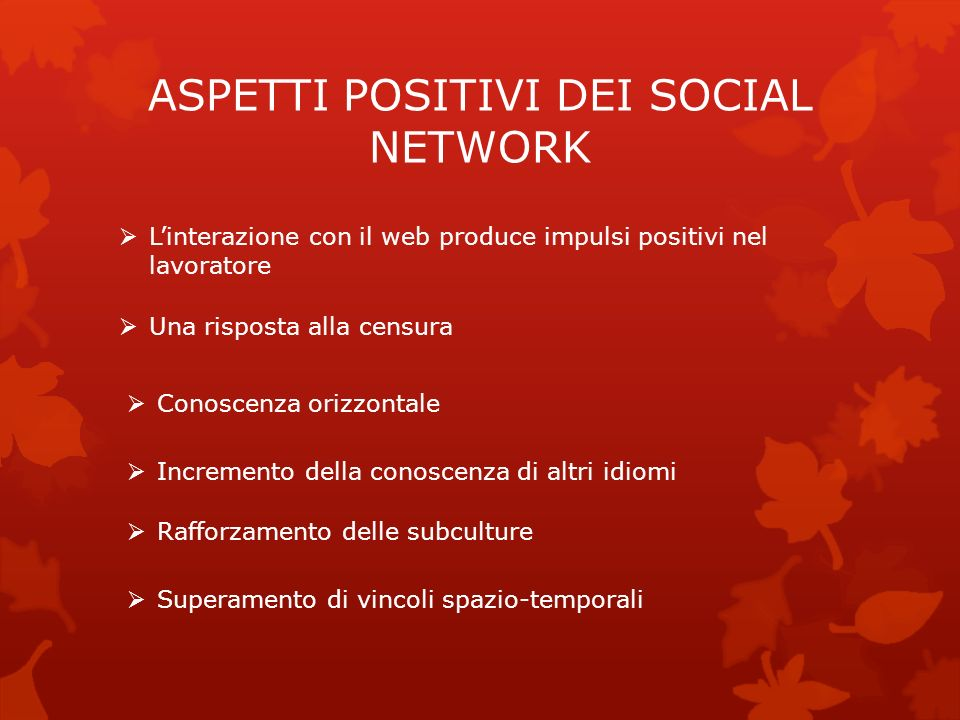 ASPETTI POSITIVI DEI SOCIAL NETWORK