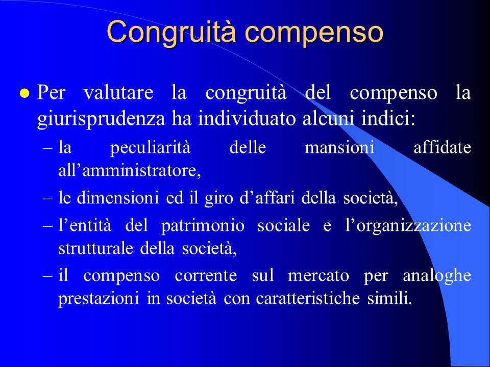 Congruità compenso Per valutare la congruità del compenso la giurisprudenza ha individuato alcuni indici: