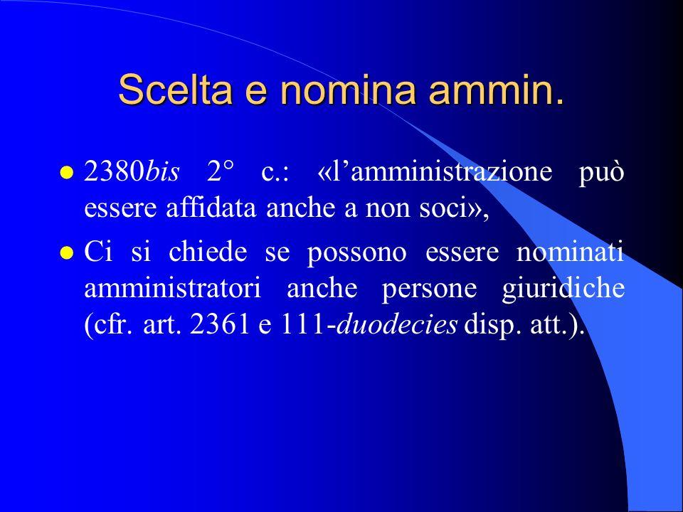 29/03/2017 Scelta e nomina ammin. 2380bis 2° c.: «l'amministrazione può essere affidata anche a non soci»,