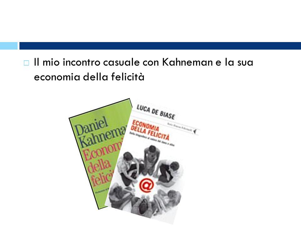 Il mio incontro casuale con Kahneman e la sua economia della felicità