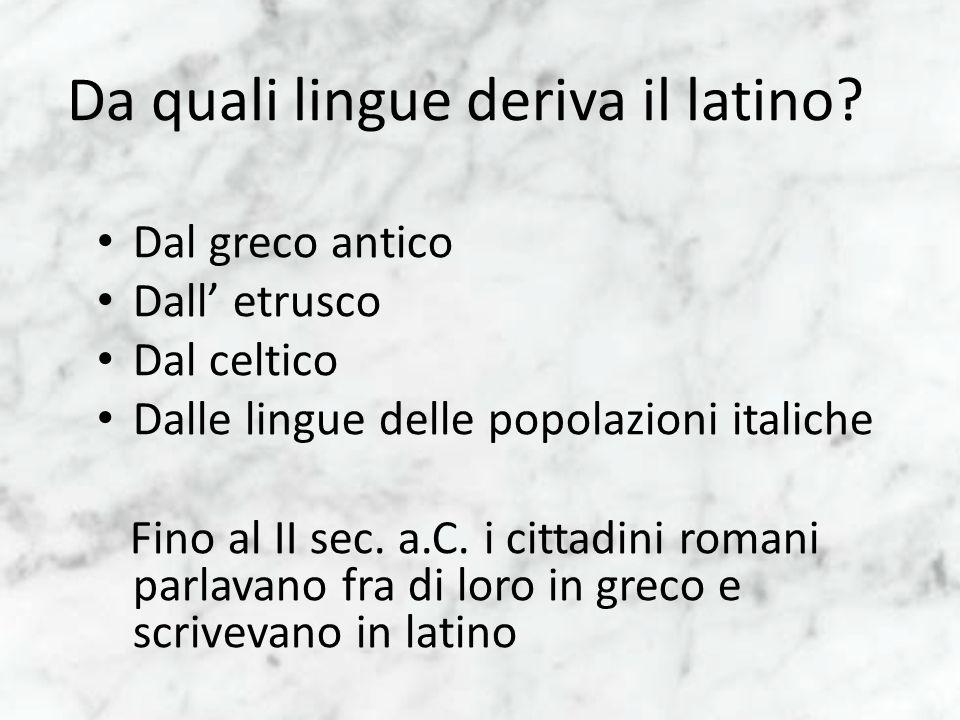 Da quali lingue deriva il latino