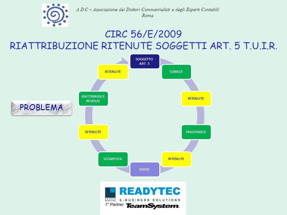 CIRC 56/E/2009 RIATTRIBUZIONE RITENUTE SOGGETTI ART. 5 T.U.I.R.