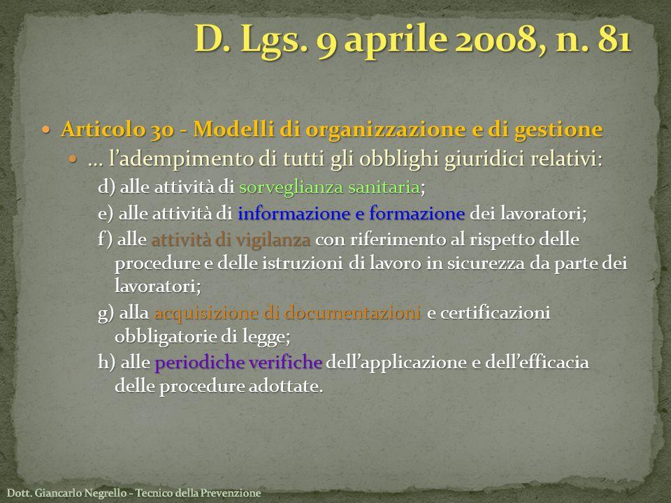 D. Lgs. 9 aprile 2008, n. 81 Articolo 30 - Modelli di organizzazione e di gestione. … l'adempimento di tutti gli obblighi giuridici relativi: