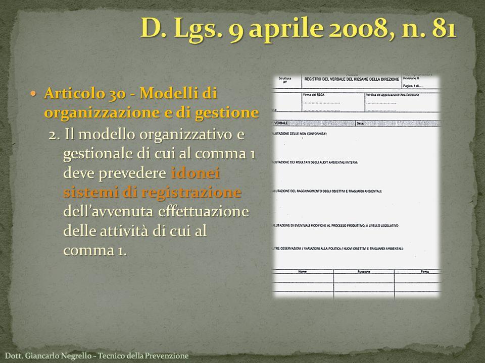 D. Lgs. 9 aprile 2008, n. 81 Articolo 30 - Modelli di organizzazione e di gestione.