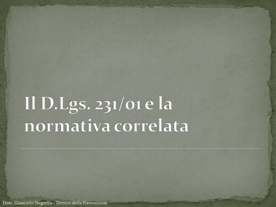 Il D.Lgs. 231/01 e la normativa correlata