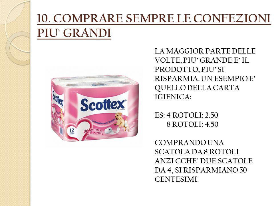 10. COMPRARE SEMPRE LE CONFEZIONI PIU GRANDI