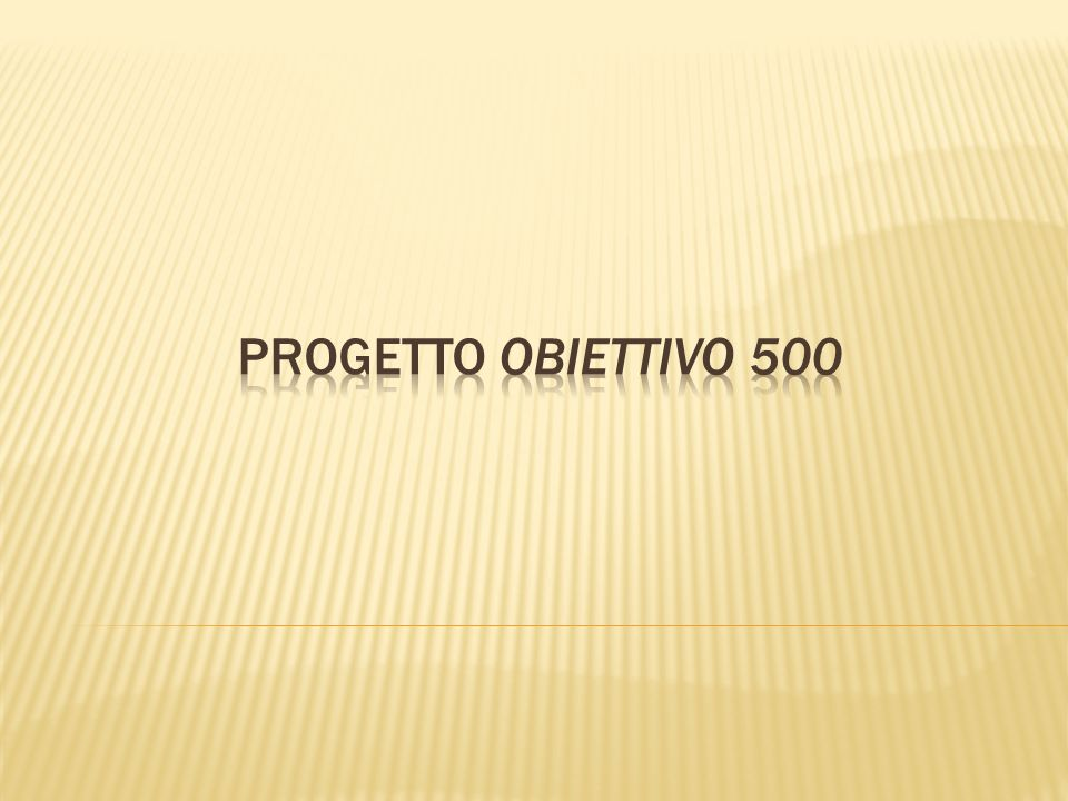 PROGETTO OBIETTIVO 500