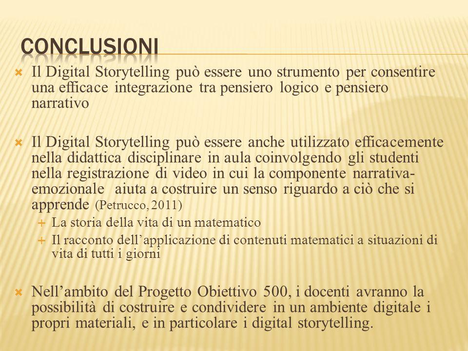 conclusioni Il Digital Storytelling può essere uno strumento per consentire una efficace integrazione tra pensiero logico e pensiero narrativo.