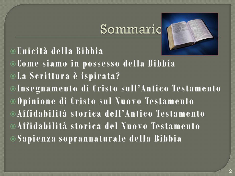 Sommario Unicità della Bibbia Come siamo in possesso della Bibbia