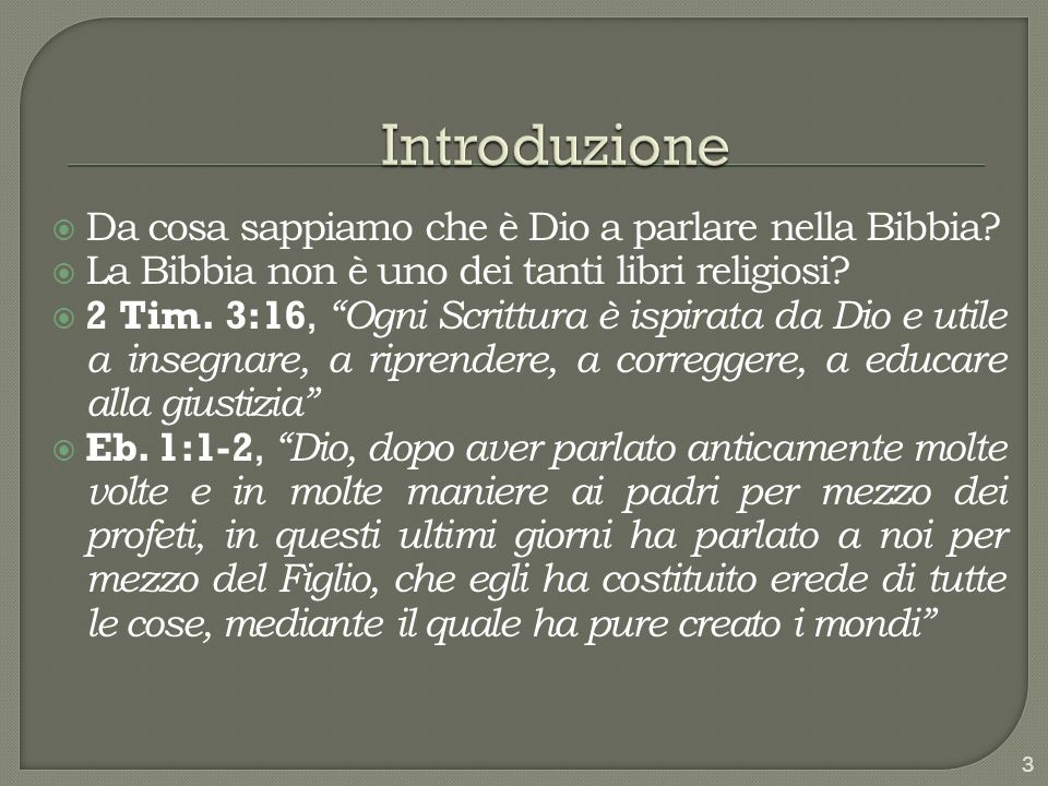 Introduzione Da cosa sappiamo che è Dio a parlare nella Bibbia