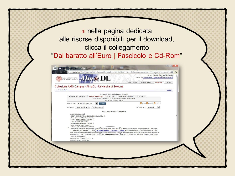 nella pagina dedicata alle risorse disponibili per il download, clicca il collegamento Dal baratto all'Euro | Fascicolo e Cd-Rom