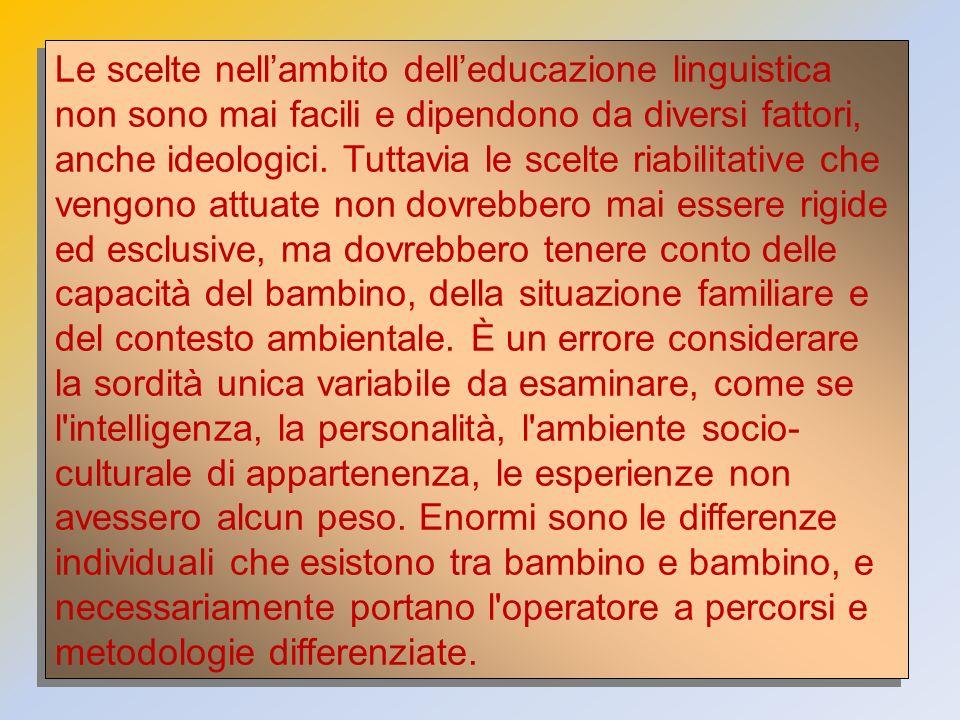 Le scelte nell'ambito dell'educazione linguistica non sono mai facili e dipendono da diversi fattori, anche ideologici.