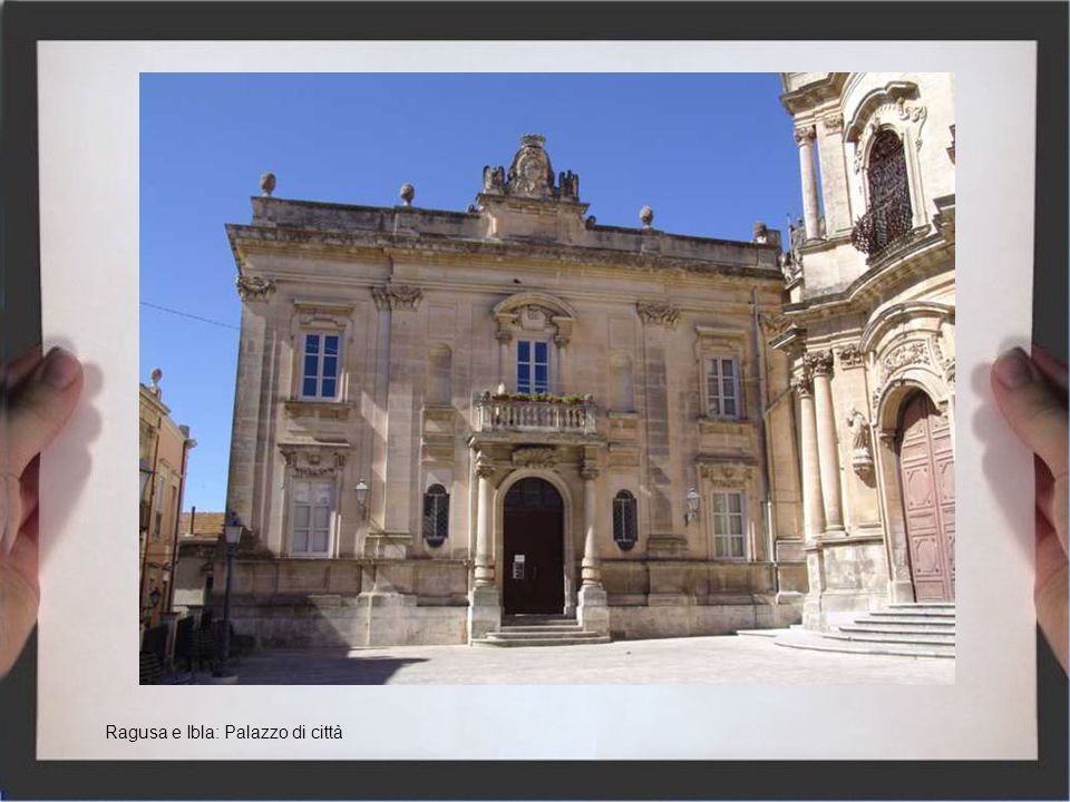 Ragusa e Ibla: Palazzo di città