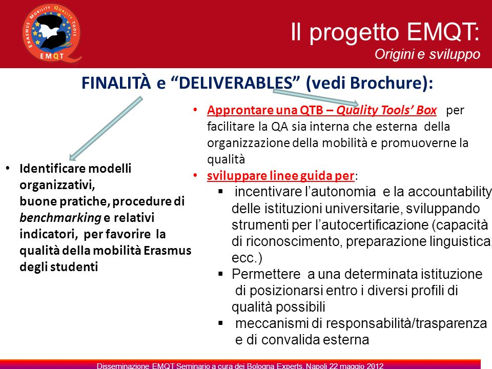 FINALITÀ e DELIVERABLES (vedi Brochure):