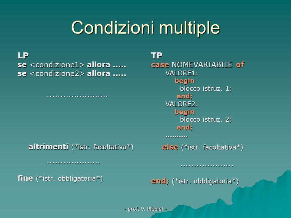 Condizioni multiple LP TP se <condizione1> allora .....