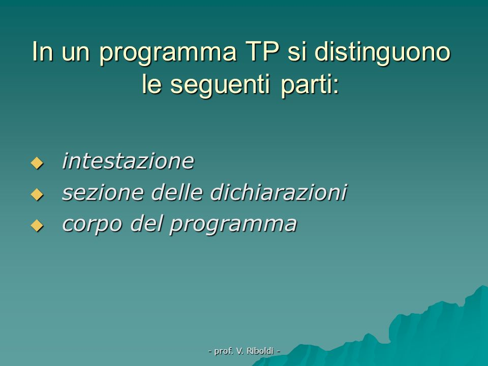 In un programma TP si distinguono le seguenti parti: