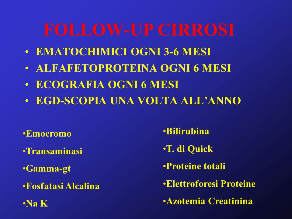 FOLLOW-UP CIRROSI EMATOCHIMICI OGNI 3-6 MESI