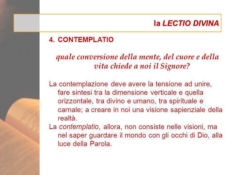 la LECTIO DIVINA CONTEMPLATIO. quale conversione della mente, del cuore e della vita chiede a noi il Signore
