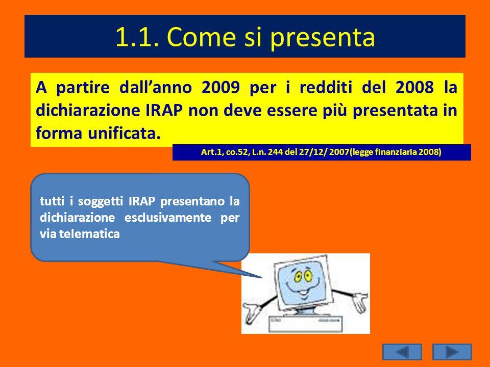 Art.1, co.52, L.n. 244 del 27/12/ 2007(legge finanziaria 2008)