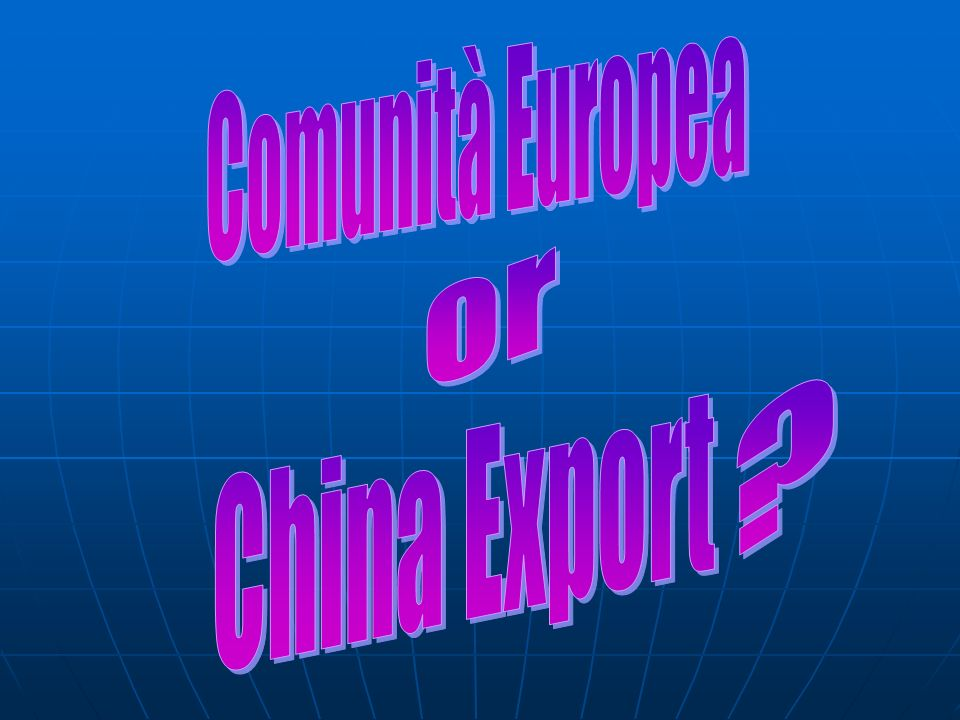 Comunità Europea or China Export