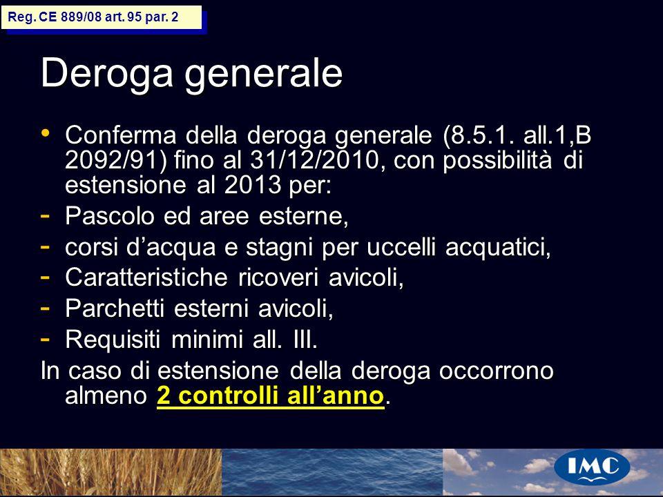 Reg. CE 889/08 art. 95 par. 2 Deroga generale.