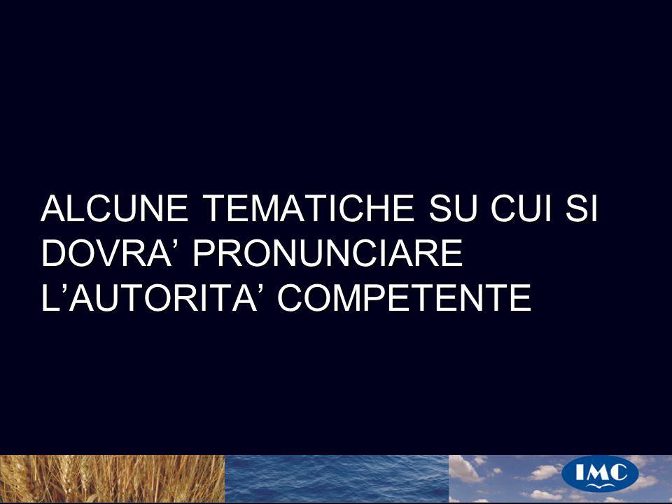 ALCUNE TEMATICHE SU CUI SI DOVRA' PRONUNCIARE L'AUTORITA' COMPETENTE