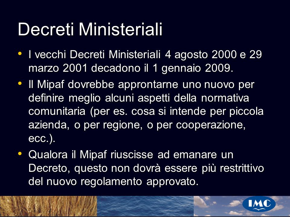 Decreti Ministeriali I vecchi Decreti Ministeriali 4 agosto 2000 e 29 marzo 2001 decadono il 1 gennaio 2009.