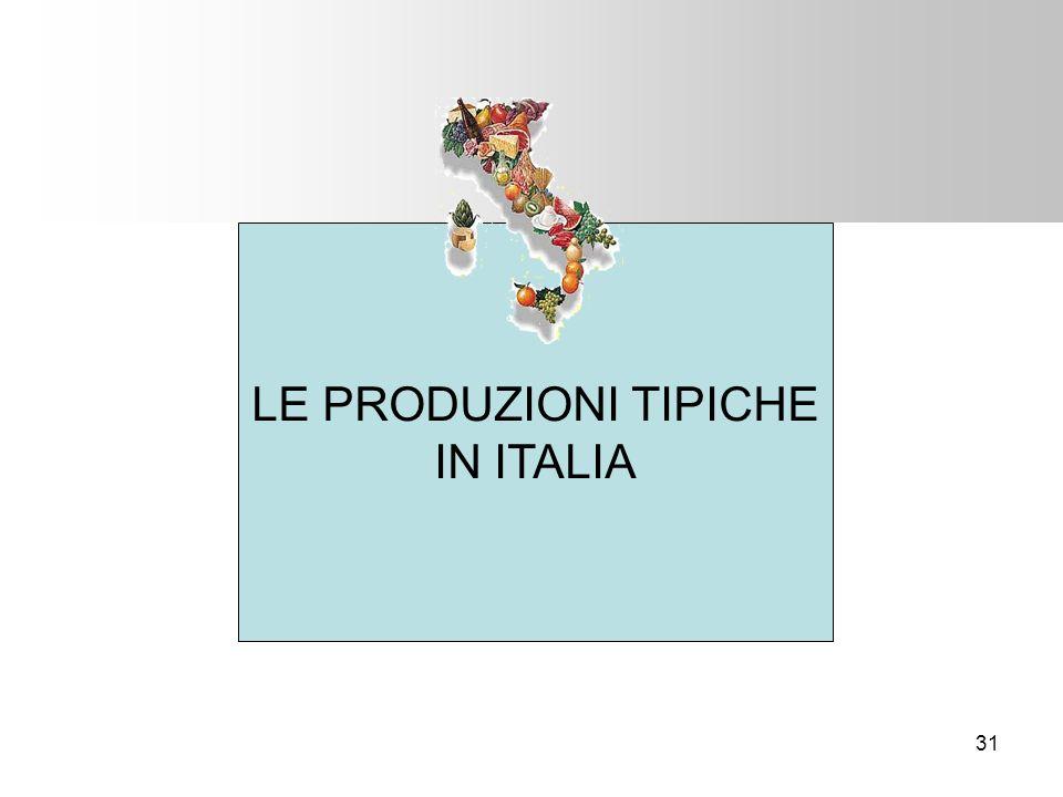 LE PRODUZIONI TIPICHE IN ITALIA