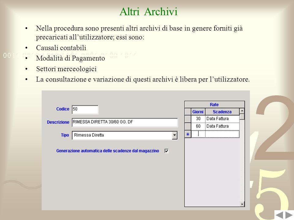 Altri Archivi Nella procedura sono presenti altri archivi di base in genere forniti già precaricati all'utilizzatore; essi sono: