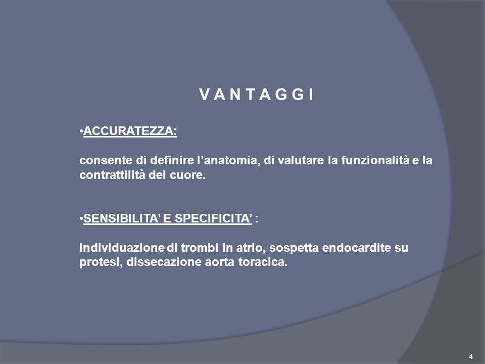 V A N T A G G I ACCURATEZZA: