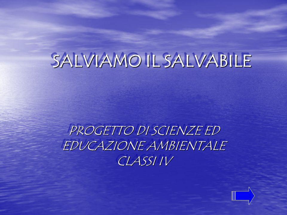 PROGETTO DI SCIENZE ED EDUCAZIONE AMBIENTALE CLASSI IV